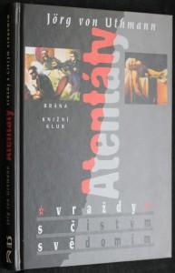 náhled knihy - Atentáty : vraždy s čistým svědomím