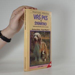 náhled knihy - Váš pes a štěňátko : Ilustrovaná příručka o chovu a výcviku