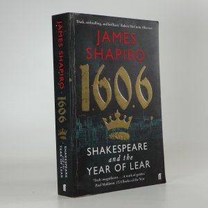 náhled knihy - 1606: Shakespeare and the Year of Lear