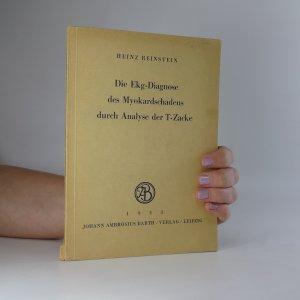 náhled knihy - Die Ekg-Diagnose des Myokardschadens durch Analyse der T-Zacke