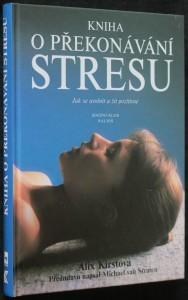 náhled knihy - Kniha o překonávání stresu : jak se uvolnit a žít pozitivně