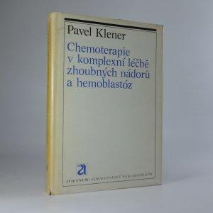 náhled knihy - Chemoterapie v komplexní léčbě zhoubných nádorů a hemoblastóz