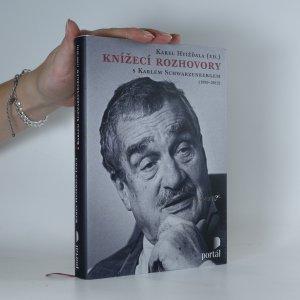 náhled knihy - Knížecí rozhovory s Karlem Schwarzenbergem. aneb Historická zkušenost se bohužel nedědí, kdežto předsudky ano