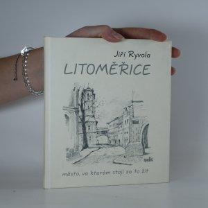 náhled knihy - Litoměřice. město, ve které stojí za to žít
