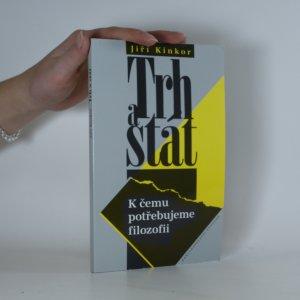 náhled knihy - Trh a stát. k čemu potřebujeme filozofii