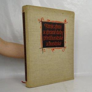 náhled knihy - Kroje, zbroj a zbraně doby předhusitské a husitské : (1350-1450)