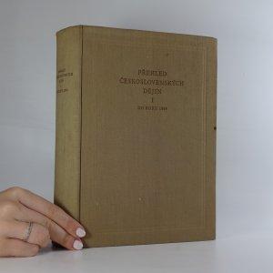náhled knihy - Přehled československých dějin. Díl 1. Do roku 1848.