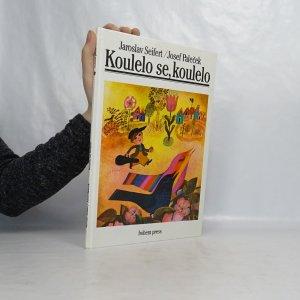 náhled knihy - Koulelo se, koulelo : báseň Jaroslava Seiferta