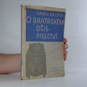 náhled knihy - O bratrském dějepisectví
