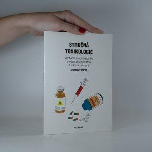 náhled knihy - Stručná toxikologie. Mechanizmus, diagnostika a léčení akutních otrav a látkové závislosti