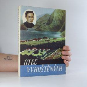 náhled knihy - Otec vyhoštěných. Hrdina křesťanské lásky P. Damián de Veuster