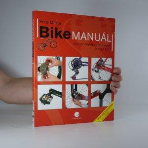 náhled knihy - Bike manuál. Vše, co potřebujete vědět o svém kole