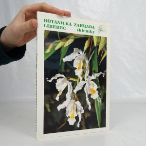 náhled knihy - Botanická zahrada Liberec. Skleníky