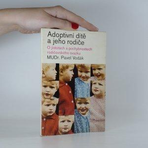 náhled knihy - Adoptivní dítě a jeho rodiče. O jistotách a pochybnostech rodičovského svazku