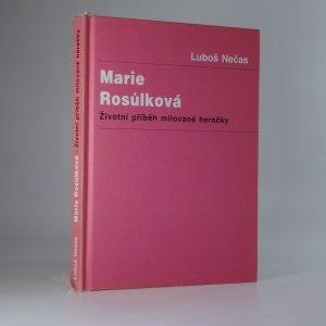 náhled knihy - Marie Rosůlková, aneb. Životní příběh milované herečky.