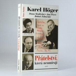 náhled knihy - Přátelství, která neumírají. Karel Höger, Dana Medřická, Jan Pivec, Bohuš Záhorský