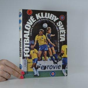 náhled knihy - Fotbalové kluby světa. Znaky, klubové dresy, fakta, zajímavosti a adresy.