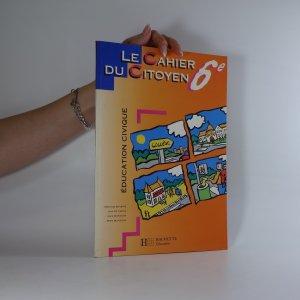 náhled knihy - Le Cahier du citoyen. Éducation civique