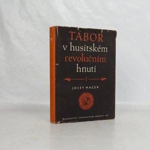 náhled knihy - Tábor v husitském revolučním hnutí 1. díl