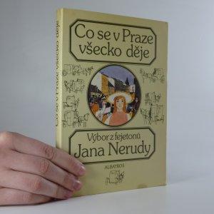 náhled knihy - Co se v Praze všecko děje. Výbor z fejetonů Jana Nerudy