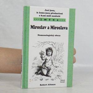 náhled knihy - Jací jsou, k čemu jsou předurčeni a kam míří nositelé jmen Miroslav a Miroslava : nomenologický obraz
