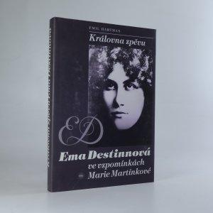 náhled knihy - Královna zpěvu Ema Destinnová ve vzpomínkách Marie Martínkové