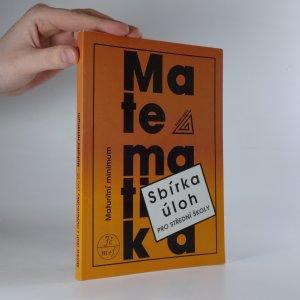 náhled knihy - Sbírka úloh z matematiky pro střední školy. Maturitní minimum