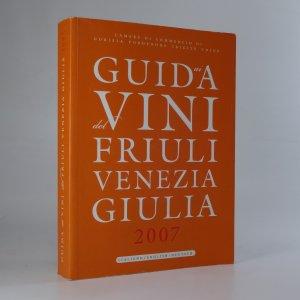 náhled knihy - Guid ai a del vini Friuli Venezia Giulia 2007
