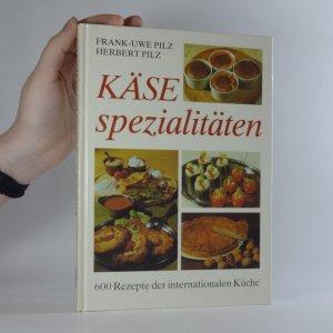 náhled knihy - Käsespezialitäten. 600 Rezepte der internationalen Küche.