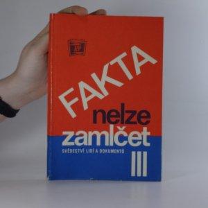 náhled knihy - Fakta nelze zamlčet - svědectví lidí a dokumentů (sv. 3)