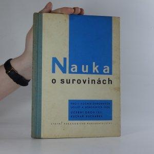 náhled knihy - Nauka o surovinách. Pro II. ročník odborných učilišť a učňovských škol.