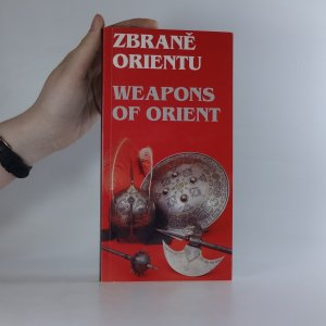 náhled knihy - Zbraně Orientu. Weapons of Orient.