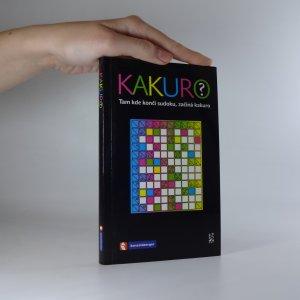 náhled knihy - Kakuro. Tam kde končí sudoku, začíná kakuro