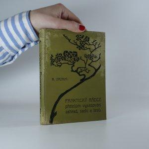 náhled knihy - Praktický rádce přátelům vysazování zahrad, sadů a lesů