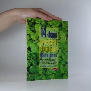 náhled knihy - 14-denní pročištění organismu léčivými bylinami. Průvodce všemi přírodními technikami vnitřního pročištění pro zvýšení energie, vitality a krásy