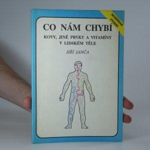 náhled knihy - Co nám chybí. Kovy, jiné prvky a vitamíny v lidském těle
