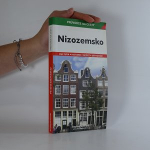 náhled knihy - Nizozemsko. podrobné a přehledné informace o historii, kultuře, městech, přírodě a turistickém zázemí Nizozemska