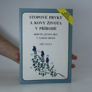 náhled knihy - Stopové prvky a kovy života v přírodě : skryté léčivé síly v našem okolí
