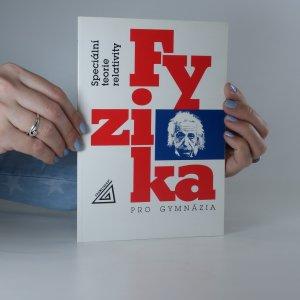 náhled knihy - Fyzika pro gymnázia. Speciální teorie relativity