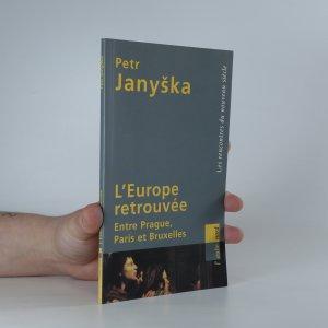 náhled knihy - L'Europe retrouvée. Entre Prague, Paris et Bruxelles
