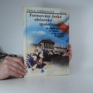 náhled knihy - Formování české společnosti ve druhé polovině 19. století a na počátku 20. století