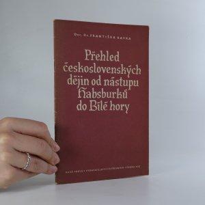 náhled knihy - Přehled československých dějin od nástupu Habsburků do Bílé hory