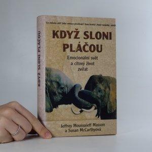 náhled knihy - Když sloni pláčou. Emocionální svět a citový život zvířat.