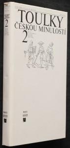 náhled knihy - Toulky českou minulostí. Druhý díl, Od časů Přemysla Otakara I. do nástupu Habsburků (1197-1526)