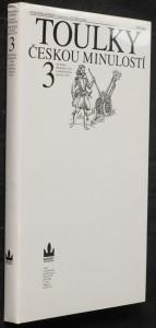náhled knihy - Toulky českou minulostí. Třetí díl, Od nástupu Habsburků (1526) k pobělohorskému stmívání (1627)