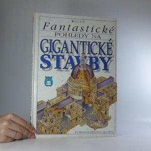 náhled knihy - Fantastické pohledy na gigantické stavby