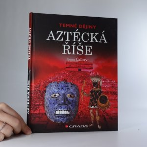 náhled knihy - Aztécká říše. Temné dějiny.