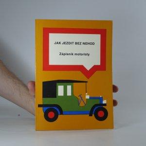 náhled knihy - Jak jezdit bez nehod : Zápisník motoristy