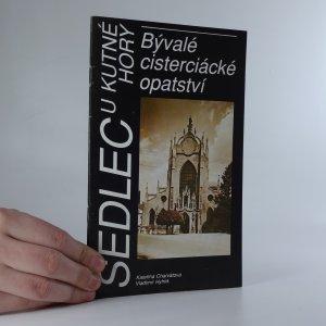 náhled knihy - Sedlec u Kutné Hory. Bývalé cisterciácké opatství