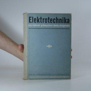 náhled knihy - Elektrotechnika: Učební text pro večerní průmyslové školy strojnické